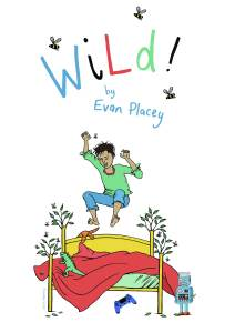 WiLd! by Evan Placey illustration by Jacky Fleming